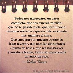 Todos nos merecemos... #frases #amor #love #quotes #vida #poetrycommunity #literature #literatura #español #friends #catracho #honduran #honduras #letras #autor #lavitaèbella #amores #gente #escribir #amantedeletras #lovequotes #letrasdeautores #kelbintorreshn