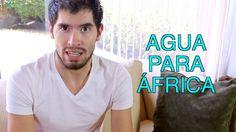 AGUA PARA ÁFRICA | Hola Soy German