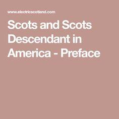 Scots and Scots Descendant in America - Preface Genealogy Sites, Family Genealogy, Scottish Highlands, Descendants, Ancestry, American History, Scotland, Irish, Lds