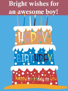 A big, colorful, towering cake brings bright wishes for an awesome boy on his birthday! With the candles all lit up for him to make a wish, this card is a great way to remind him that you're thinking of him and hoping he has the best celebration ever, one that's just as sweet as he is. Birthday Cards For Boys, Birthday Greeting Cards, Birthday Greetings, Boy Birthday, Happy Birthday, Birthday Cake, Awesome Boy, Birthday Reminder, Make A Wish