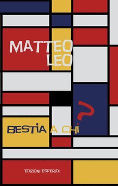 ''Bestia a chi?'' presentazione del libro dell'autore Matteo Leo. La presentazione del nuovo libro sarà svolta a #Lecce (Le) il 24 gennaio 2014 presso la Masseria Miele.