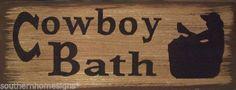 Cowboy Bath Western Rustic Primitive Country Sign Home Decor