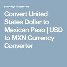 Currency Converter To Convert From United States Dollar Usd Mexican Peso Mxn Including The Latest Exchange Rates A Chart Showing Rate