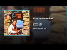 DUANE EDDY ~~ 2:37 Along The Navajo Trail