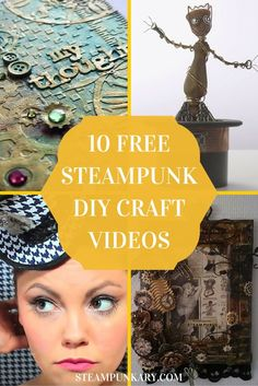 10 Awesome FREE Steampunk DIY Craft Videos