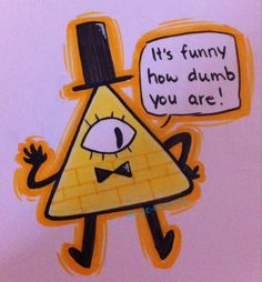 http://www.deviantart.com/art/Bill-Cipher-458762621