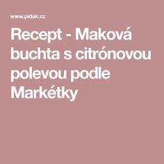Recept - Maková buchta s citrónovou polevou podle Markétky Lemon