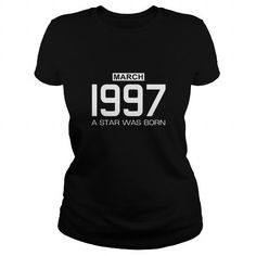 3 1997 March Star was born T Shirt Hoodie Shirt VNeck Shirt Sweat Shirt Youth Tee for womens and Men