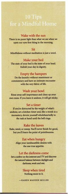 Ten tips for a mindful home. #mindful #home #tip #sun #sit #bed #laundry #wash #dishes #timer #leaves #hungry #darkness #sleep #karen #marzen #miller #quote: