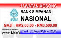 Jawatan Kosong BSN - Bank Simpanan Nasional (31 Mac 2017)   Kerja Kosong BSN - Bank Simpanan Nasional Mac 2017  Permohonan adalah dipelawa kepada warganegara Malaysia bagi mengisi kekosongan jawatan di BSN - Bank Simpanan Nasional Mac 2017 seperti berikut
