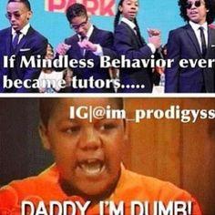 Daddy I'm dumb. Lol