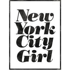 """Fashion Art """"New York City Girl"""" Wall Decor Typography Print Fashion... ($13) ❤ liked on Polyvore featuring home, home decor, wall art, words, text, backgrounds, extra, quotes, phrase and saying"""