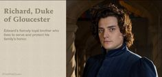 Richard, Duke of Gloucester (Richard III) played by Aneurin Barnard