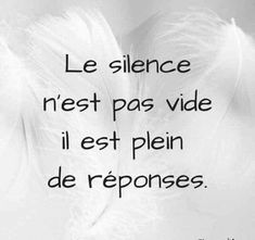 personal development expert-expert en développement personnel The silence is not empty, it is full of answers. Citation Silence, Silence Quotes, Quote Citation, Quotes Español, Peace Quotes, Quotes En Espanol, French Quotes, Positive Affirmations, Cool Words