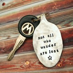 Not All Who Wander Are Lost Key Chain - Vintage Silver Plated Flattened Spoon - Upcycled - Repurposed - Gift - Keychain. ~smiles, wander far & see the world~ Silverware Jewelry, Spoon Jewelry, Spoon Necklace, Cutlery, Gemstone Jewelry, Silver Spoons, Silver Plate, Stamped Spoons, Hand Stamped Metal
