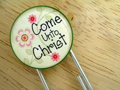 Come Unto Christ Paperclip Bookmark....perfect for YW 2014 theme new beginnings, girls camp, you name it.  LOVE LOVE LOVE