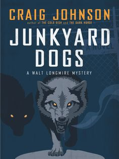 Junkyard Dogs / Craig Johnson ~  It's a volatile new economy in Durant, Wyoming, when the owners of a multimillion-dollar development of ranchettes want to get rid of the adjacent Stewart junkyard. Meeting the notorious Stewart clan is an adventure unto itself, and when conflicts erupts- and someone ends up dead-Sheriff Walt Longmire, his lifelong friend Henry Standing Bear find themselves in a small town that feels more and more like a high-plains pressure cooker.