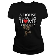 A #House is not a home without a #Dog. Not sold in stores. Guaranteed safe and secure checkout via: Paypal | VISA | MASTERCARD | YeahTshirt.com