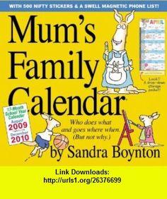 Mums Family Calendar (9780761156123) Sandra Boynton , ISBN-10: 0761156127  , ISBN-13: 978-0761156123 ,  , tutorials , pdf , ebook , torrent , downloads , rapidshare , filesonic , hotfile , megaupload , fileserve