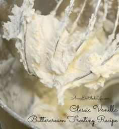 Classic, versatile, delicious vanilla buttercream frosting! The ideal frosting for cakes, cookies, cupcakes can be colored, sprinkled, piped and decorated to complete your sweet, perfectly. http://www.annsentitledlife.com/recipes/classic-vanilla-buttercream-frosting-recipe/