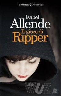 Il gioco di Ripper di Isabel Allende - Feltrinelli - in libreria dal 2 dicembre 2013 - http://www.wuz.it/libro/gioco-Ripper/Allende-Isabel/9788807030727.html