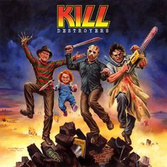 Kill Destroyers is an exclusive Fright-Rags t-shirt design by Jason Edmiston. The artwork – featuring slasher icons Freddy Krueger, Chucky, Jason Voorhees and Leatherface – is obviously a homage to the 1976 … Arte Horror, Horror Movie Characters, Horror Movies, Horror Villains, Freddy Krueger, Jason Edmiston, Jason Voorhees, Horror Shirts, Fantasy Anime