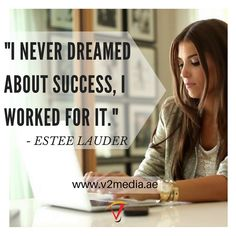 "Quote of the day ""I never dreamed about success, I worked for it."" - Estee Lauder #PopUp #Banners #RollUp #Danglers #ShelfTalkers #EventBranding #print #printing #printingpress #dubai #cheap #affordable #quality #trading www.v2media.ae"