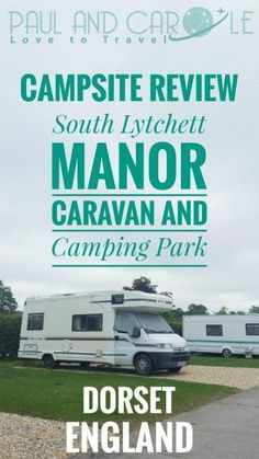 South Lytchett Manor Caravan and Camping Park campsite review poole dorset