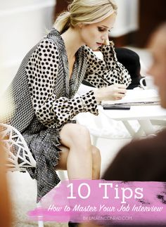 10 tips for mastering an interview.