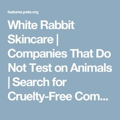 White Rabbit Skincare | Companies That Do Not Test on Animals | Search for Cruelty-Free Companies, Products, and More | PETA