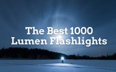 In this article we list and review the 10 best 1000 lumen flashlights currently on the market. The 10, Camping, Marketing, Beach, Water, Outdoor, Campsite, Gripe Water, Outdoors