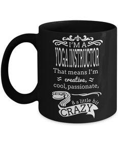 Yoga Instructor Gifts - Yoga Mug Coffee - Yoga Lover Gift - I Am A Yoga Instructor That Means I Am Creative Cool Passionate And A Little Bit Crazy  #christmas #gift #coffee #anniversarygifts #coffeetime #presentforboyfriend #birthdaywishes #quoteoftheday #birthdaygifts #giftforhim