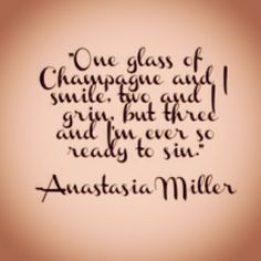 "#BubblyBabbling... ""One glass of Champagne & I smile...two & I grin...three & I'm ever so ready to sin..."" __ⓠ Anastasia Miller"