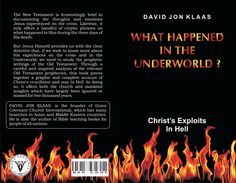 COMING SOON! An amazing insight into Christ's exploits in hell - THis is not fiction but every statement made in this book is based on scripture and you will be amazed at what can be gleaned on this subject just from the Bible!