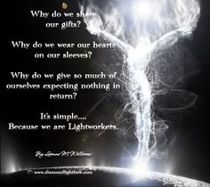 Because we are Lightworkers