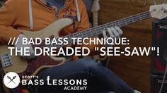 "Bad Bass Technique: The Dreaded ""See-Saw""! /// Scott's Bass Lessons"