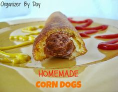 Organizer By Day: Homemade Corn Dogs!