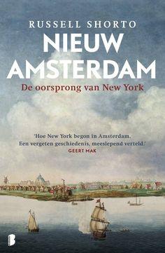 Nieuw Amsterdam  De oorsprong van New York  Auteur:Russell Shorto #boekperweek 13/52