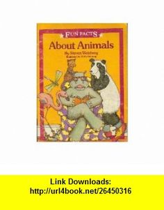 Fun facts about animals Steven Weinberg ,   ,  , ASIN: B00072HPLS , tutorials , pdf , ebook , torrent , downloads , rapidshare , filesonic , hotfile , megaupload , fileserve