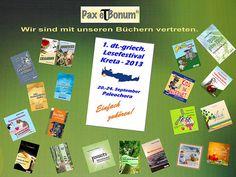 Der Pax et Bonum Verlag präsentiert die Bücher folgender Autoren auf dem 1. Deutsch-Griechischen Lesefestival KRETA 2013. http://lesefestivalkreta.wordpress.com/ Infos Verlag: http://www.pax-et-bonum.net/