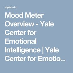 Mood Meter Overview - Yale Center for Emotional Intelligence | Yale Center for Emotional Intelligence