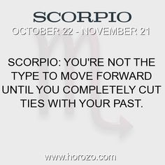 Fact about Scorpio: Scorpio: You're not the type to move forward until you... #scorpio, #scorpiofact, #zodiac. Scorpio, Join To Our Site https://www.horozo.com  You will find there Tarot Reading, Personality Test, Horoscope, Zodiac Facts And More. You can also chat with other members and play questions game. Try Now!