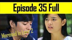 Mermaid In Love 2 Dunia Episode 35 - Kok Jadi Tambah Rumit Sih. | 6 Januari 2017