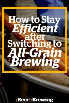 Brewing Efficiency in All-Grain Brews