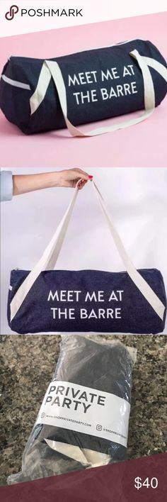 Meet Me At The Barre Denim Duffel Workout Gym Bag Brand new in bag- meet me at the Barre. $59 retail, never used PRIVATE PARTY Accessories