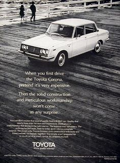 1969 Toyota Corona Sedan original vintage advertisement. Dedication to craftsmanship shows in the lush interior. The lustrous vinyl upholstery. Reclining buckets seats. And the solid quiet ride is a complete suprise. The secret is Toyota Corona's unit body construction with frame and body welded, not bolted together. You don't expect that kind of quality from a $1,950 car