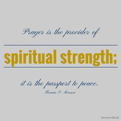 Prayer.  #deseretbook #lds #sharegoodness #PresMonson