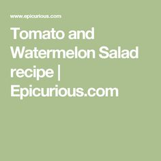 Tomato and Watermelon Salad recipe | Epicurious.com