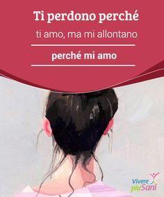 """Ti #perdono perché ti amo, ma mi allontano perché mi amo Prima di dire un """"ti #amo"""" sincero e pieno di #emozioni, dovremmo anche #ripeterci ogni giorno un """"mi amo e so che mi merito di essere #felice"""". Work Life Balance, Coaching, Richard Gere, Get Your Life, Magic Words, Sex And Love, Meaning Of Life, Psychology Facts, Spanish Quotes"""