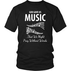 Christian t-shirts with Word of God ''God gave us music that me might pray without words'' quote on a beautiful t-shirt. This christian t-shirt is a perfect way to share your faith & Word of God with your family! Printed in & shipped from the USA. Christian Hoodies, Bible Study For Kids, Perfect Woman, T Shirts With Sayings, Cool Shirts, Pray, Just For You, God, Exceed